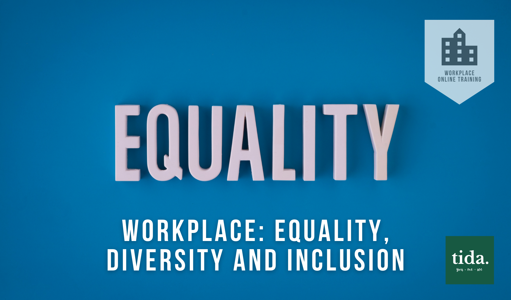 Workplace: Equality, Diversity and Inclusion - Online Course