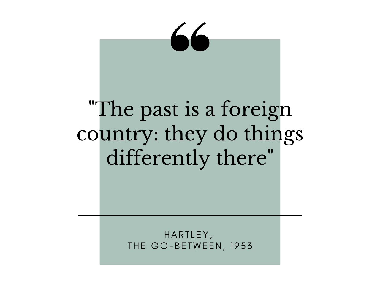 The past is a foreign country: they do things differently there